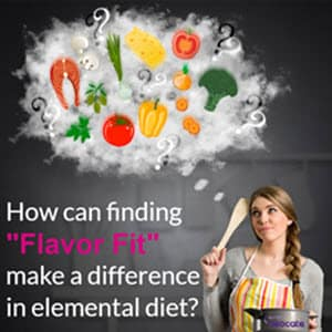 Elemental Diet and Importance of Finding Good Flavor